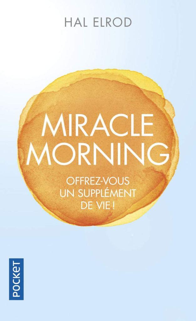 Couverture de livre de poche (édition poker) écrit par Hal ELROD intitulé Miracle Morning offrez-vous un supplément de vie